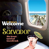 Welcome To SALVADOR - The Street Carnival Soundtrack von Various Artists