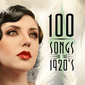 100 Songs of the 1920's by Various Artists