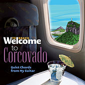 Welcome To CORCOVADO - Quiet Chords From My Guitar de Various Artists