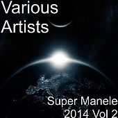 Super Manele 2014 Vol 2 de Various Artists