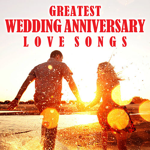 Wedding anniversary love songs