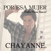 Por Esa Mujer (Pablo Flores Remix) de Chayanne
