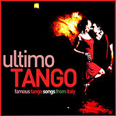 Ultimo Tango - Famous Tango Songs from Italy: Dance with Carlo Buti, Franco Lary, And More! di Various Artists