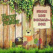 Happy Easter From by Lou Donaldson
