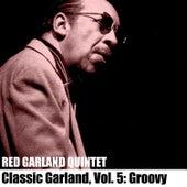Classic Garland, Vol. 5: Groovy de Red Garland