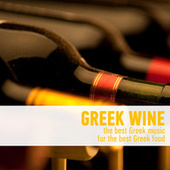 Greek Wine - The Best Greek Music for the Best Greek Food by Various Artists