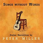 Songs Without Words by Peter Miller
