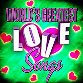 World's Greatest Love Songs by Various Artists