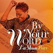 By Your Word by LaShun Pace
