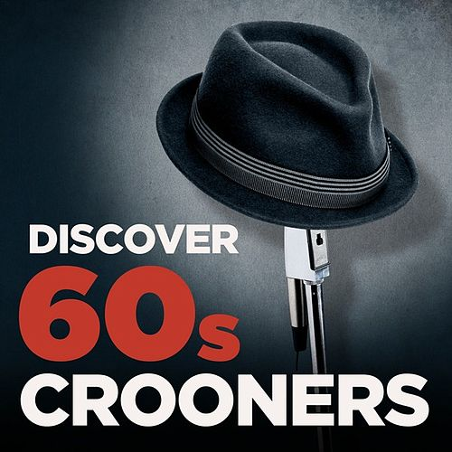 Discover 60s Crooners de Various Artists