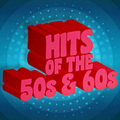 Hits of the 50's & 60's by Various Artists