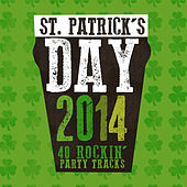 St. Patrick's Day 2014 (40 Rockin' Party Tracks) by Various Artists