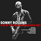 Sonny Rollins: Live at The Village Vanguard 1957 by Sonny Rollins