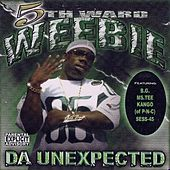 Da Unexpected by 5th Ward Weebie