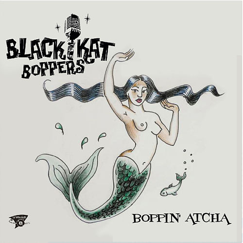 Boppin' Atcha by Black Kat Boppers