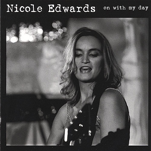 On With My Day by Nicole Edwards