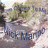 Love Comes To Me by Nick Marino