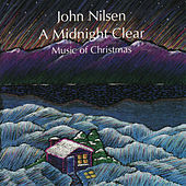 A Midnight Clear music of Christmas by John Nilsen