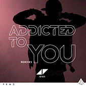 Addicted To You by Avicii