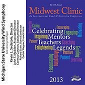 2013 Midwest Clinic: Michigan State University Wind Symphony de Various Artists