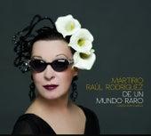 De Un Mundo Raro (Cantes Por Chavela) de Martirio