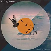 The Art Of Affection by Kites And Komets