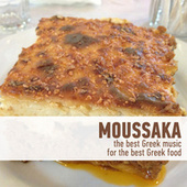 Moussaka - The Best Greek Music for the Best Greek Food von Various Artists
