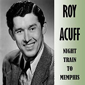 Night Train to Memphis by Roy Acuff
