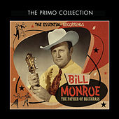 The Father of Bluegrass - The Essential Recordings by Bill Monroe