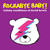 Lullaby Renditions of David Bowie by Rockabye Baby!