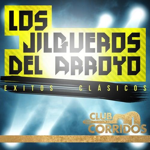 Los Jilgueros del Arroyo: Exitos Clasicos Presentado por Club Corridos by Los Jilgueros Del Arroyo