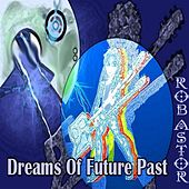 Dreams of Future Past von Rob Astor
