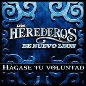 Hágase Tu Voluntad - Single by Los Herederos De Nuevo Leon