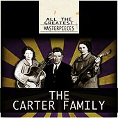 All the Greatest Masterpieces by The Carter Family