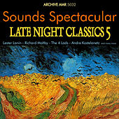 Sounds Spectacular: Late Night Classics Volume 5 de Various Artists
