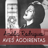 Aves Agoirentas de Amalia Rodrigues