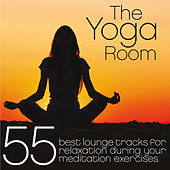 The Yoga Room (55 Great Lounge Tracks to Relax With During Your Meditation Exercises) von Various Artists