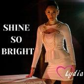 Shine so Bright by Lydia