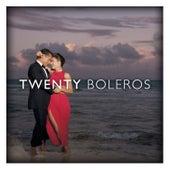 Twenty Boleros by Various Artists