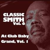 Classic Smith, Vol. 6: At Club Baby Grand, Vol. 1 von Jimmy Smith