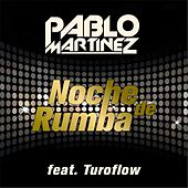 Noche de Rumba (feat. Turoflow) de Pablo Martinez
