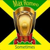Sometimes de Max Romeo