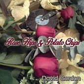 Rose Hips and Potato Chips von David Gordon