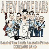 A Few More Bars by Band of the South Australia Police