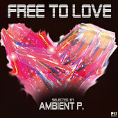 Free to Love by Various Artists