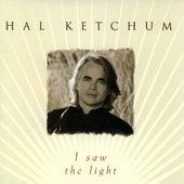 I Saw The Light by Hal Ketchum