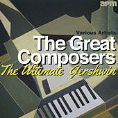 The Great Composers - The Ultimate Gershwin de Various Artists