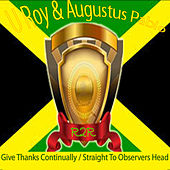 Give Thanks Continually / Straight to Observers Head de Augustus Pablo