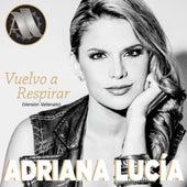 Vuelvo a Respirar de Adriana Lucía