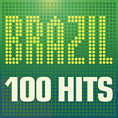 Brazil: 100 Hits de Various Artists